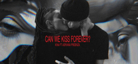 Kina – Can We Kiss Forever? (Official Video)